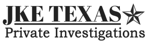 JKE Texas Private Investigator